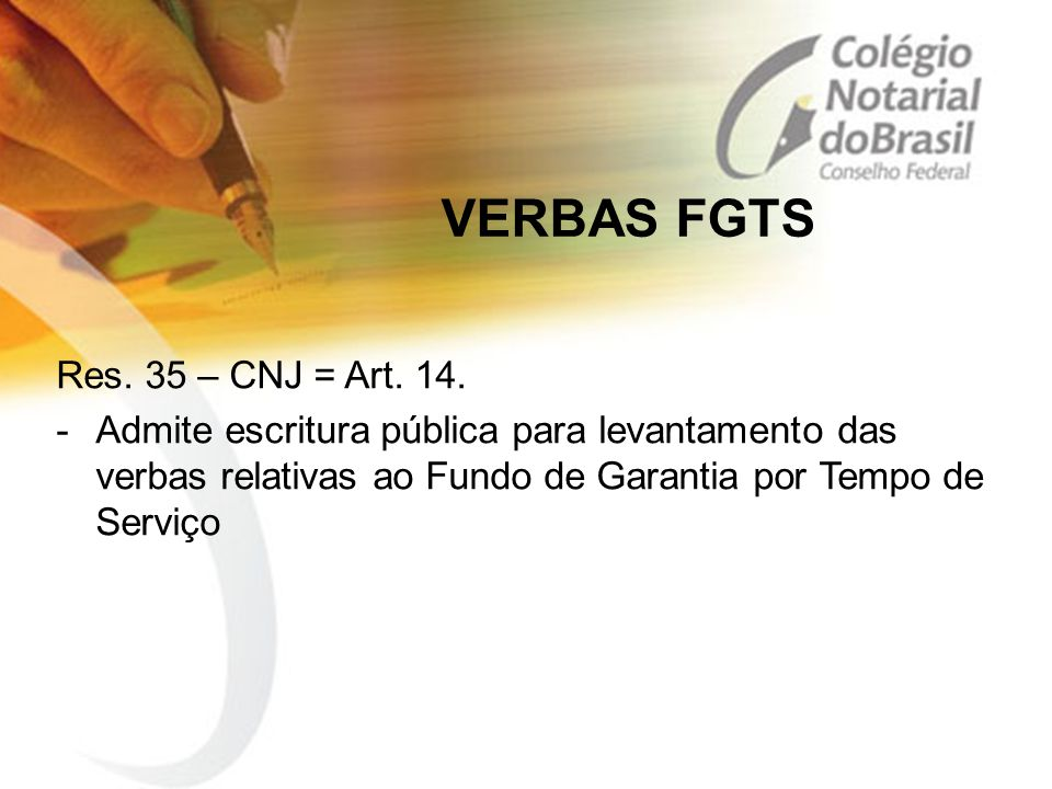 VERBAS FGTS Res. 35 – CNJ = Art. 14.
