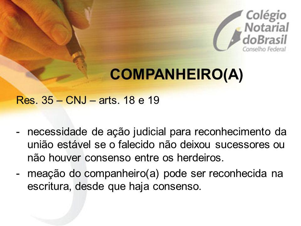 COMPANHEIRO(A) Res. 35 – CNJ – arts. 18 e 19