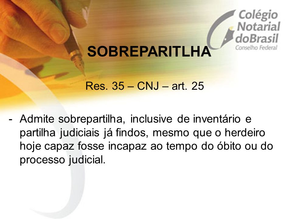 SOBREPARITLHA Res. 35 – CNJ – art. 25