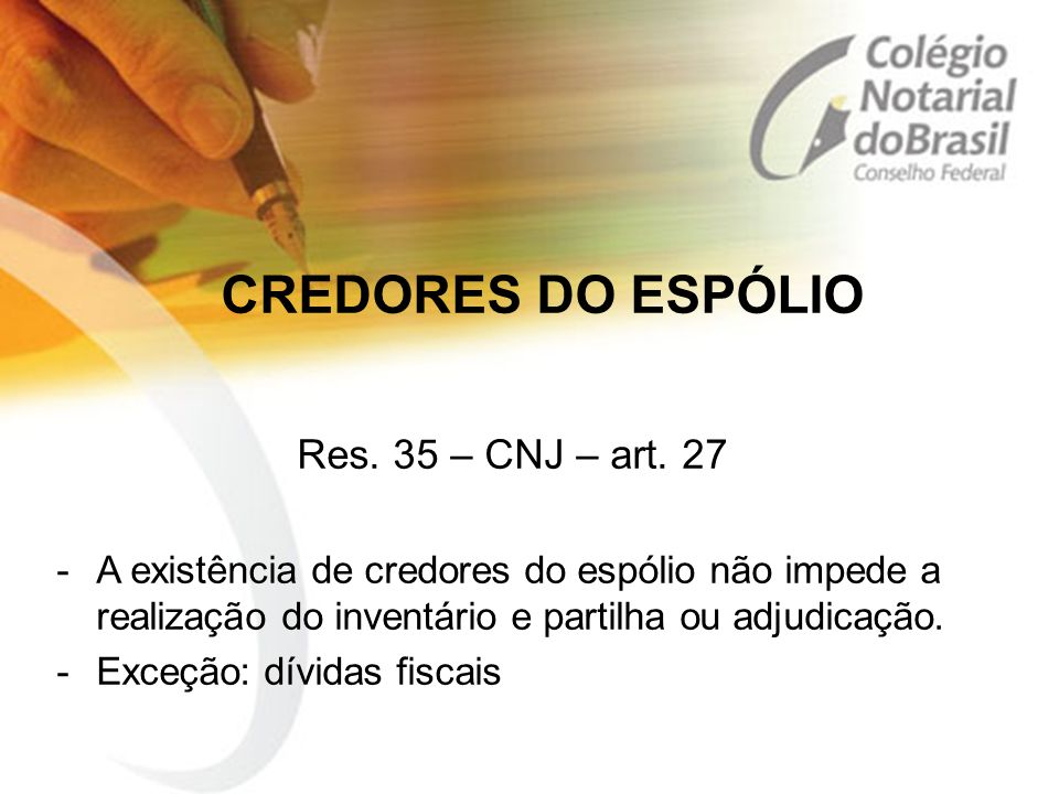 CREDORES DO ESPÓLIO Res. 35 – CNJ – art. 27