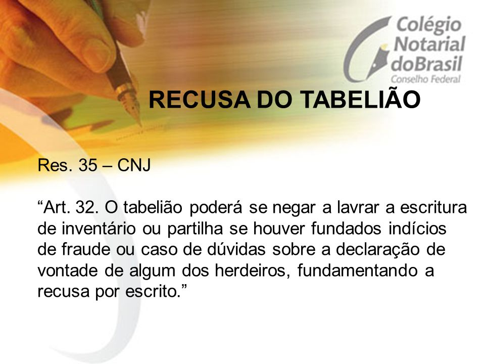RECUSA DO TABELIÃO Res. 35 – CNJ
