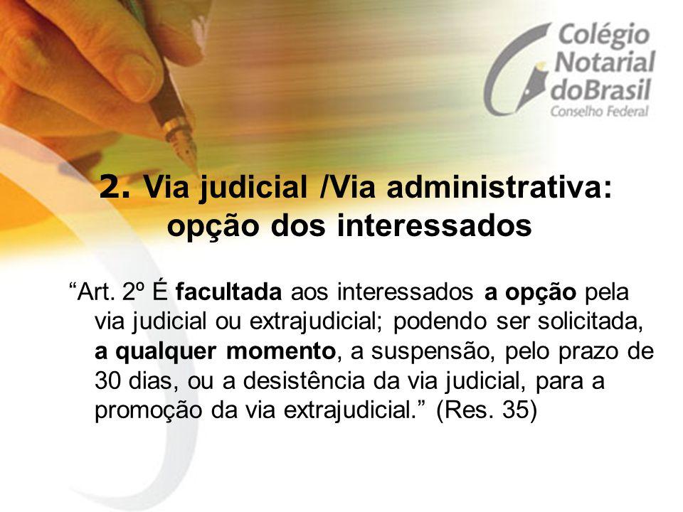 2. Via judicial /Via administrativa: opção dos interessados