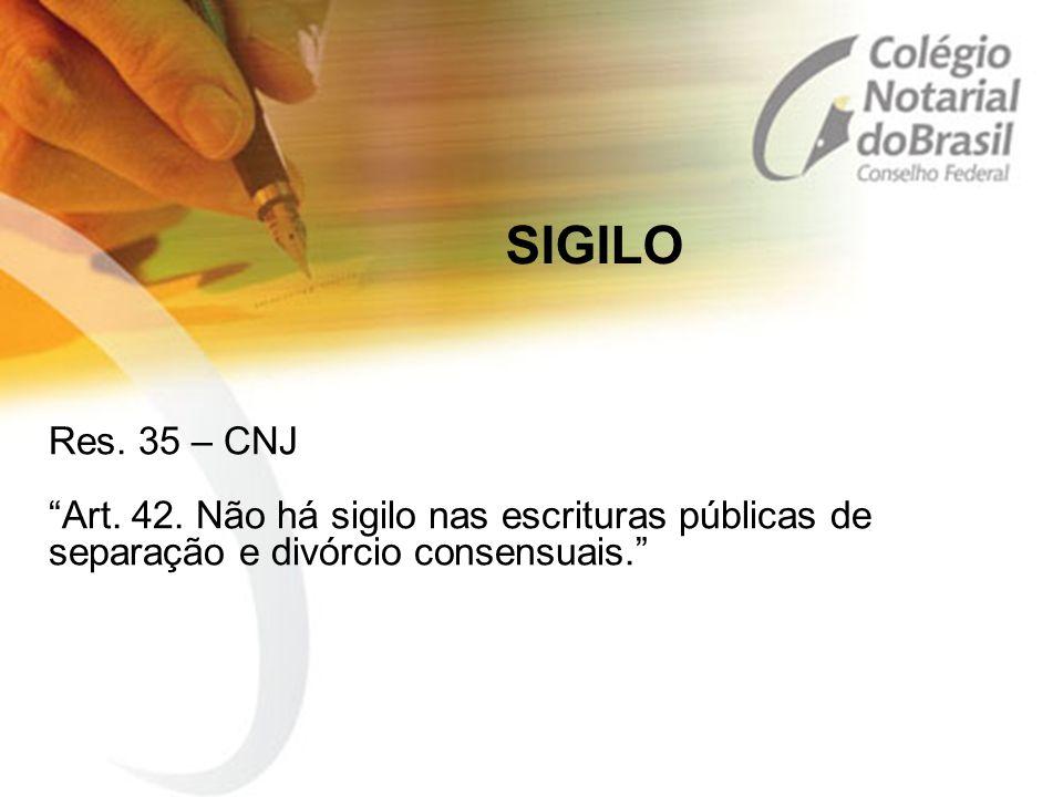 SIGILO Res. 35 – CNJ Art. 42.