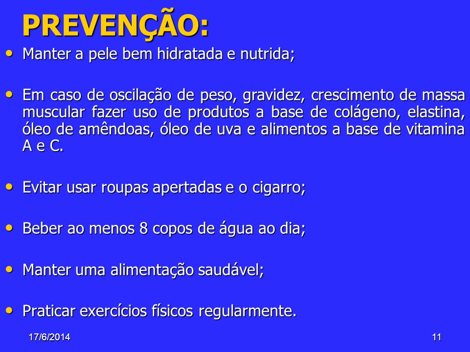 PREVENÇÃO: Manter a pele bem hidratada e nutrida;