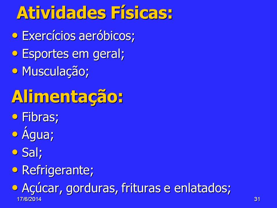 Atividades Físicas: Alimentação: Exercícios aeróbicos;