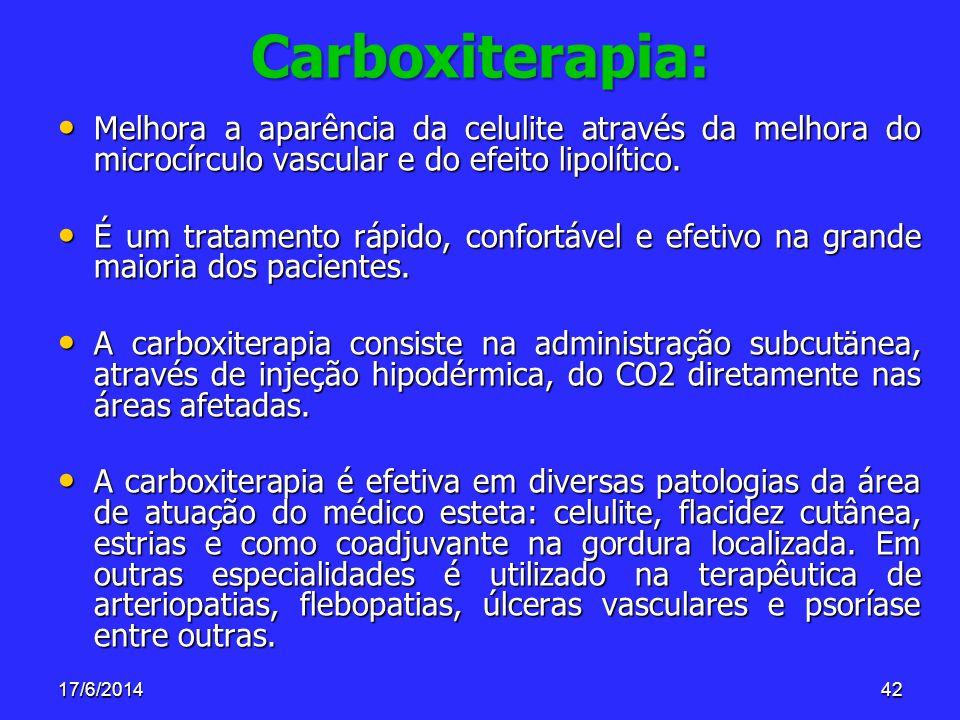 Carboxiterapia: Melhora a aparência da celulite através da melhora do microcírculo vascular e do efeito lipolítico.