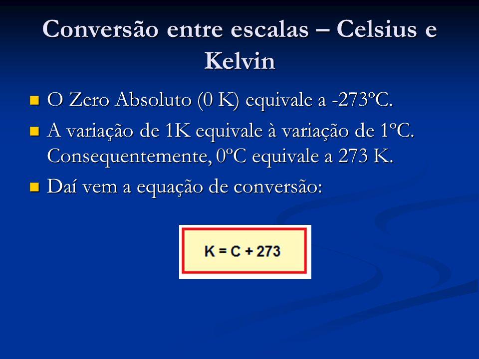 Conversão entre escalas – Celsius e Kelvin