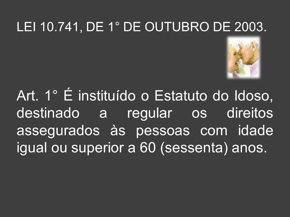 LEI 10.741, DE 1° DE OUTUBRO DE 2003.