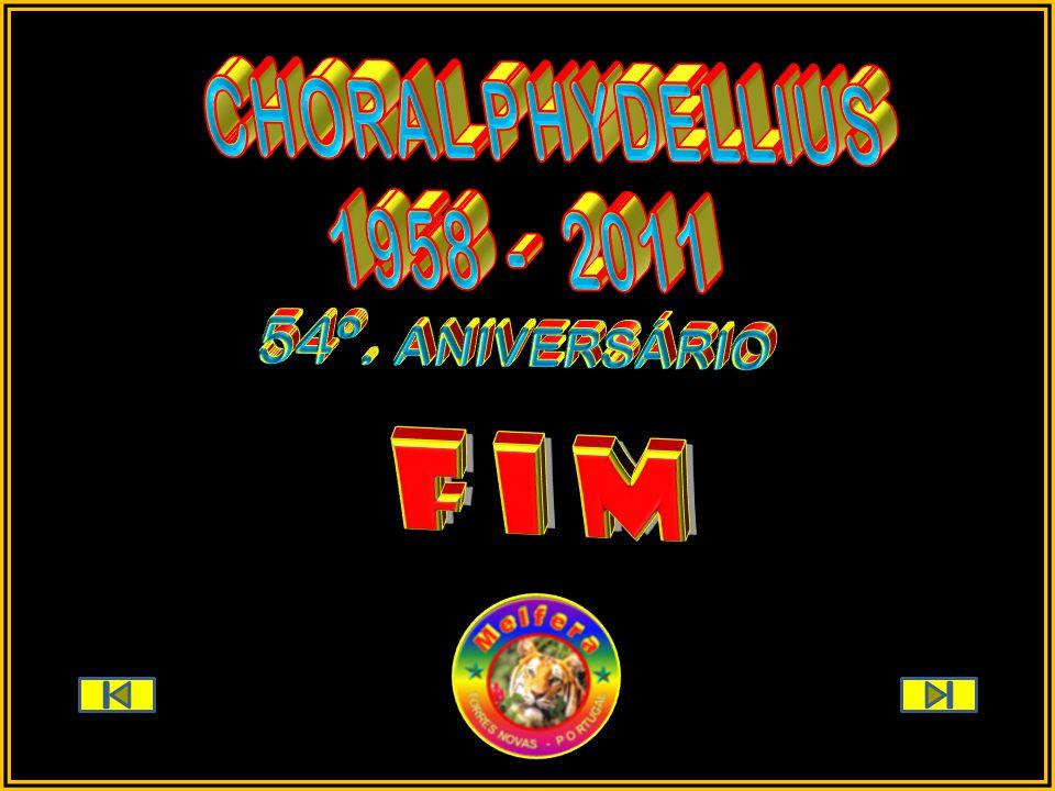 CHORAL PHYDELLIUS 1958 - 2011 54º. ANIVERSÁRIO f i m