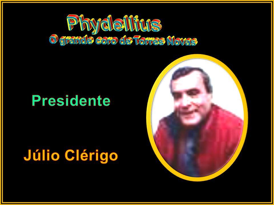 Phydellius O grande coro de Torres Novas Presidente Júlio Clérigo