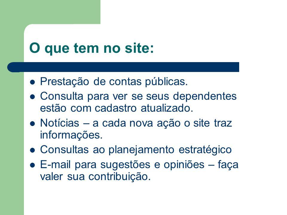 O que tem no site: Prestação de contas públicas.