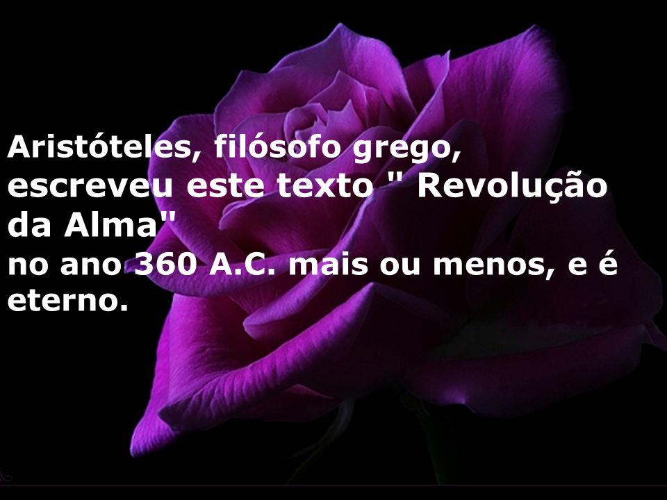 escreveu este texto Revolução da Alma