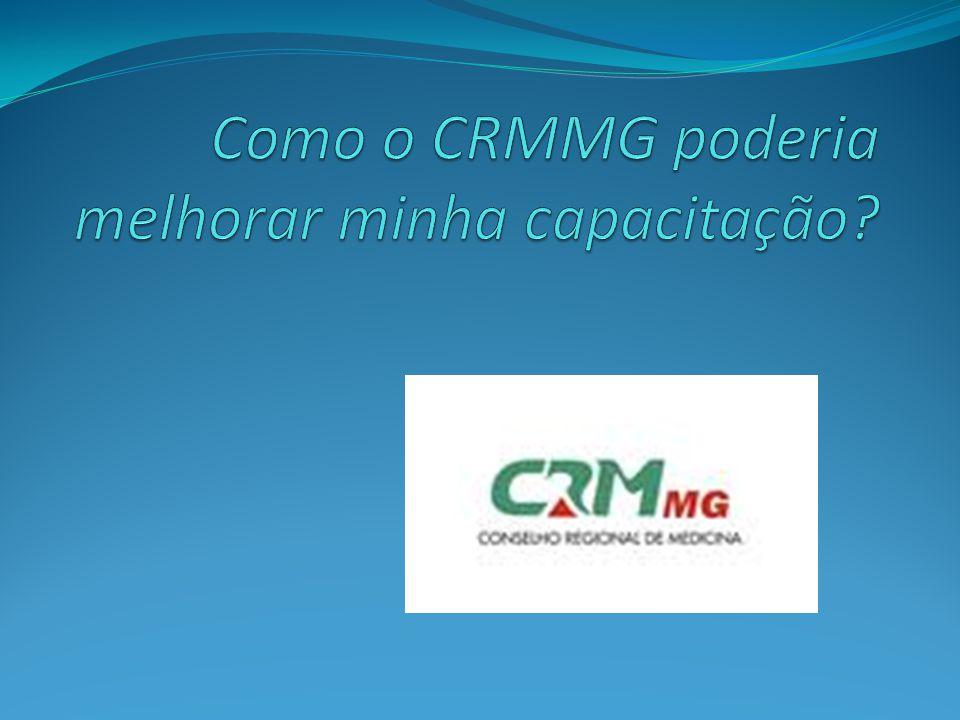 Como o CRMMG poderia melhorar minha capacitação
