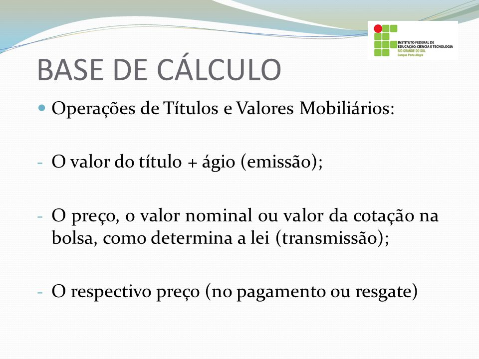 BASE DE CÁLCULO Operações de Títulos e Valores Mobiliários: