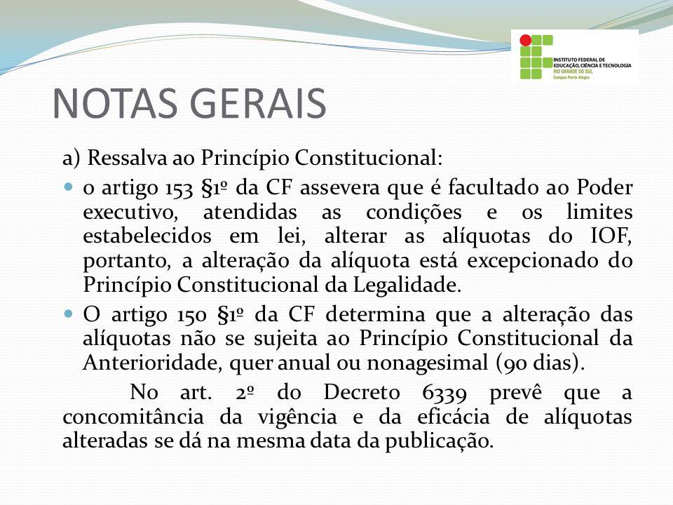 NOTAS GERAIS a) Ressalva ao Princípio Constitucional: