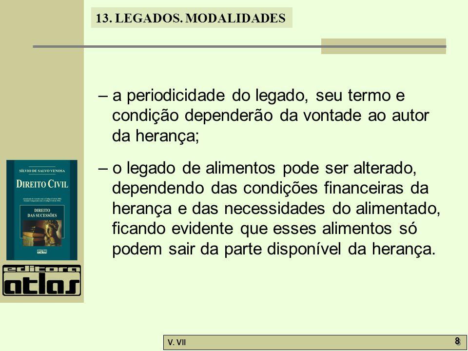 – a periodicidade do legado, seu termo e condição dependerão da vontade ao autor da herança;