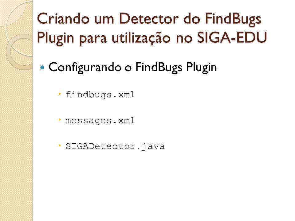 Criando um Detector do FindBugs Plugin para utilização no SIGA-EDU