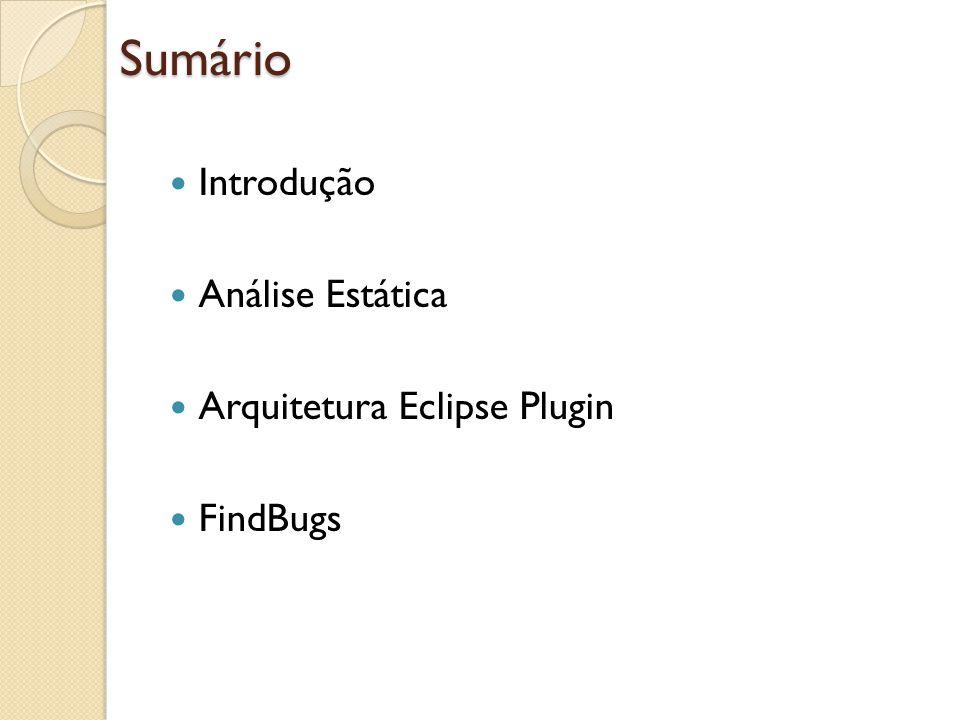 Sumário Introdução Análise Estática Arquitetura Eclipse Plugin