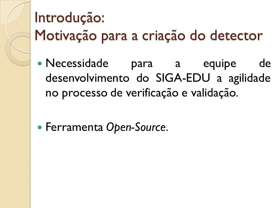 Introdução: Motivação para a criação do detector