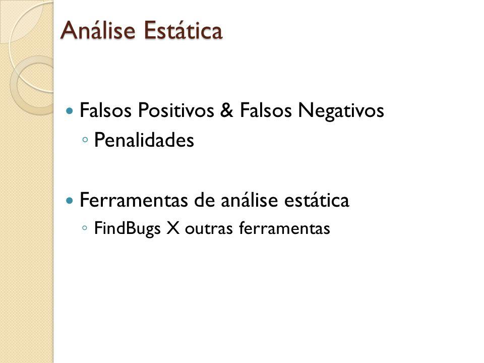 Análise Estática Falsos Positivos & Falsos Negativos Penalidades