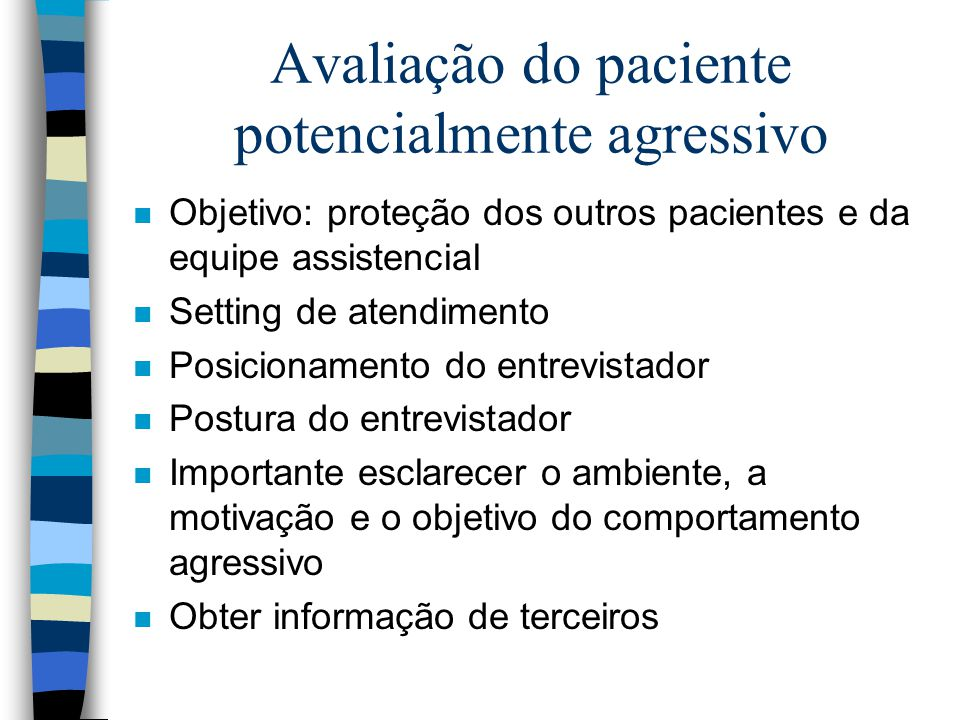 Avaliação do paciente potencialmente agressivo