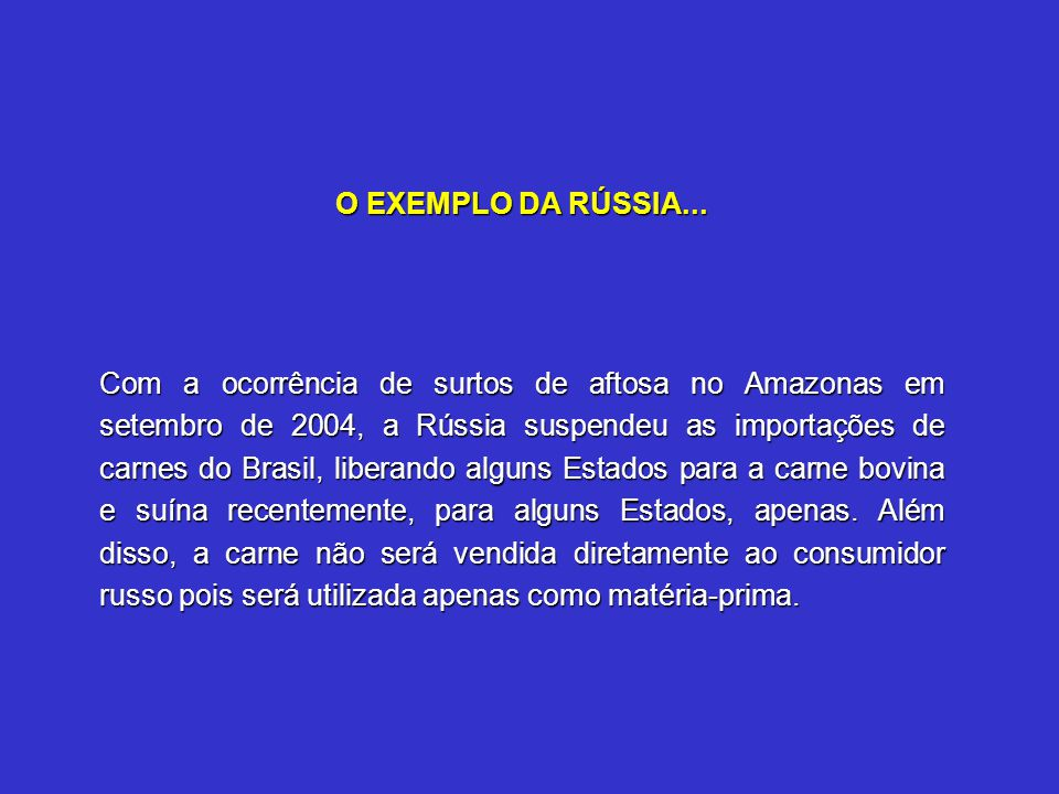 O EXEMPLO DA RÚSSIA...