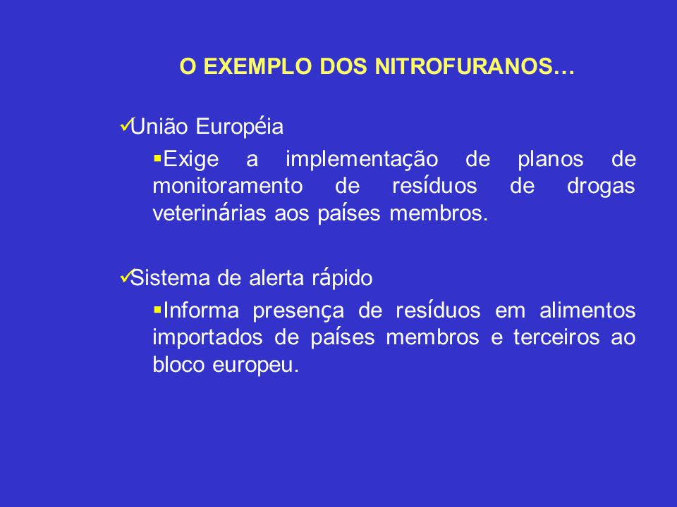 O EXEMPLO DOS NITROFURANOS…
