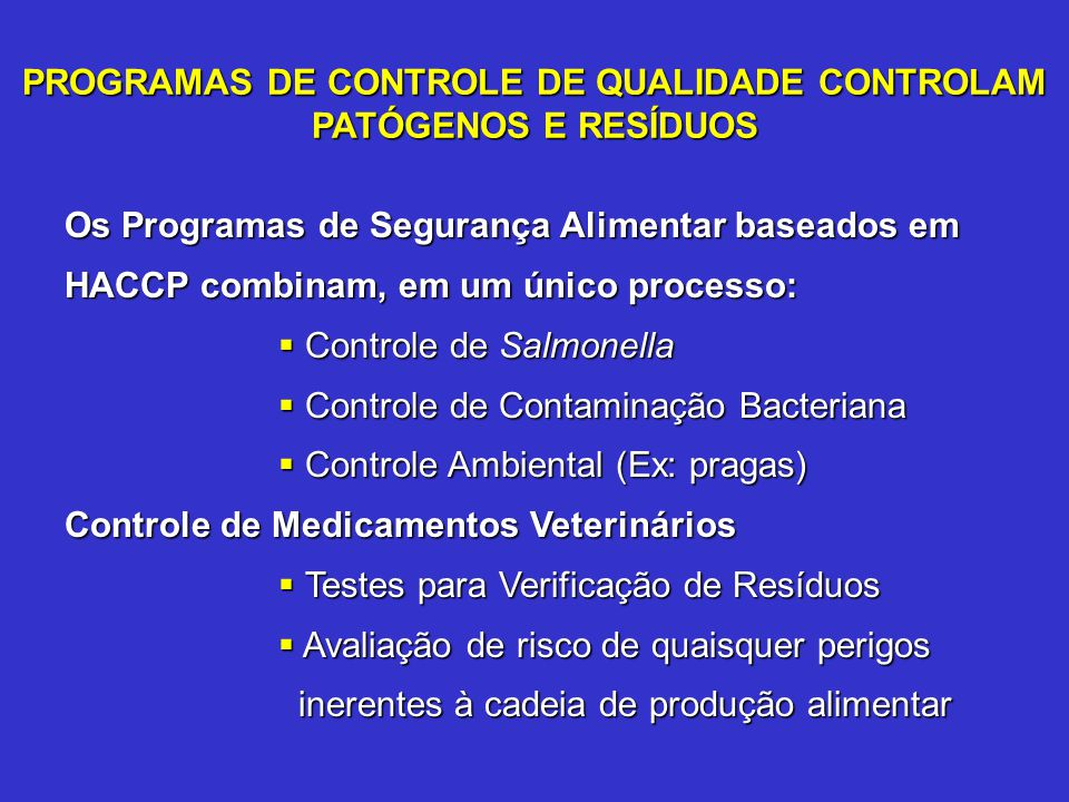 PROGRAMAS DE CONTROLE DE QUALIDADE CONTROLAM PATÓGENOS E RESÍDUOS