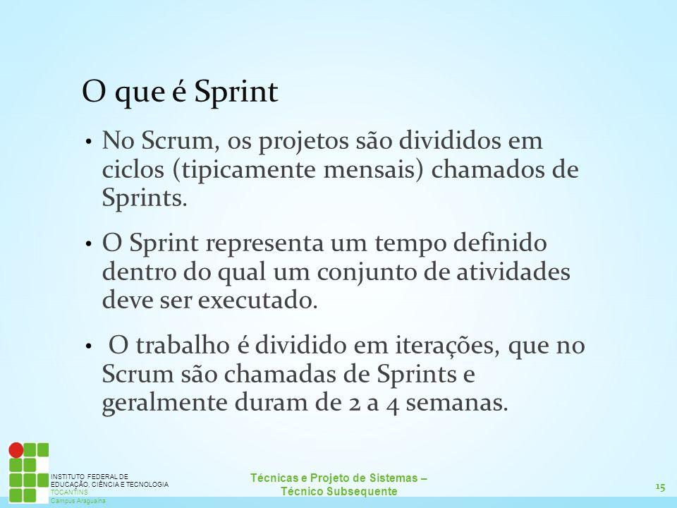 O que é Sprint No Scrum, os projetos são divididos em ciclos (tipicamente mensais) chamados de Sprints.