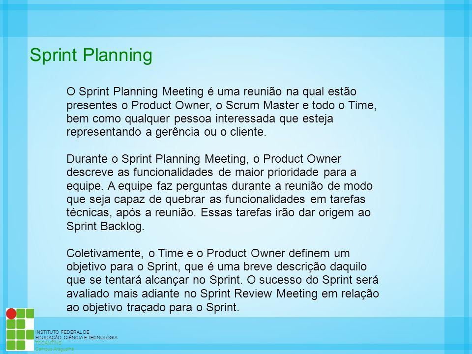 Sprint Planning O Sprint Planning Meeting é uma reunião na qual estão
