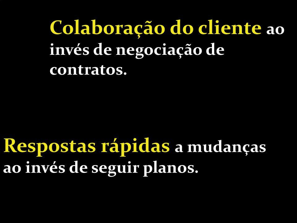 Colaboração do cliente ao invés de negociação de contratos.