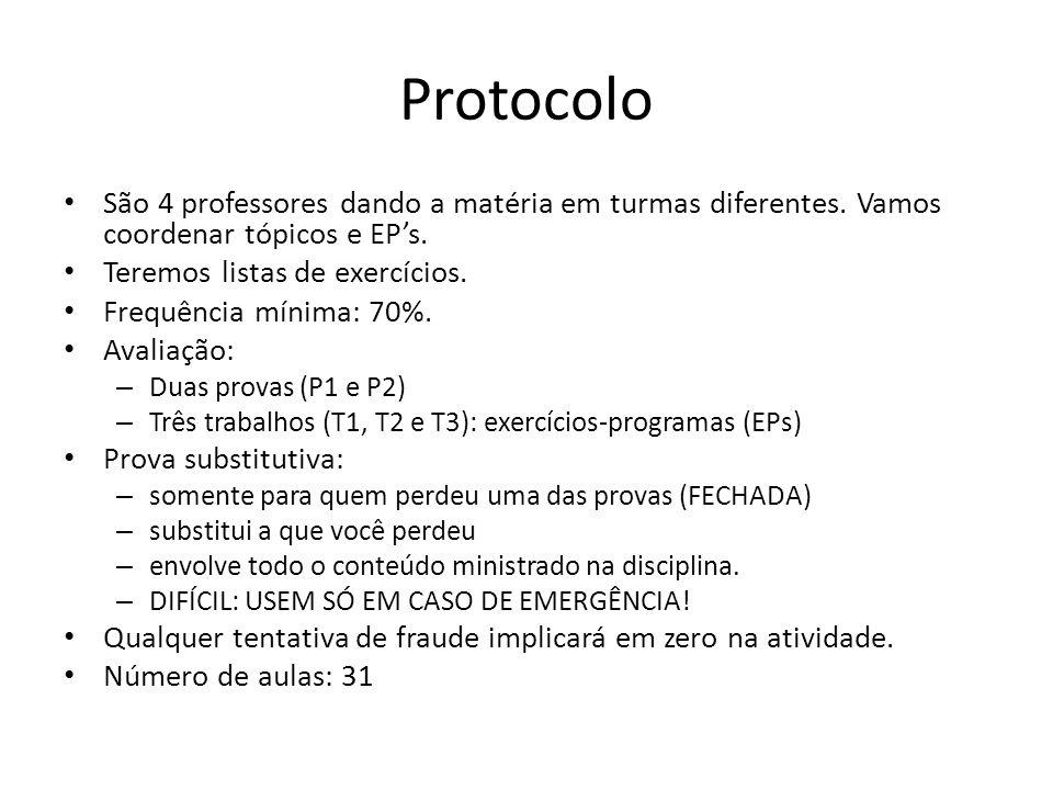 Protocolo São 4 professores dando a matéria em turmas diferentes. Vamos coordenar tópicos e EP's. Teremos listas de exercícios.