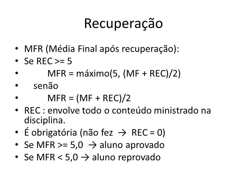 Recuperação MFR (Média Final após recuperação): Se REC >= 5