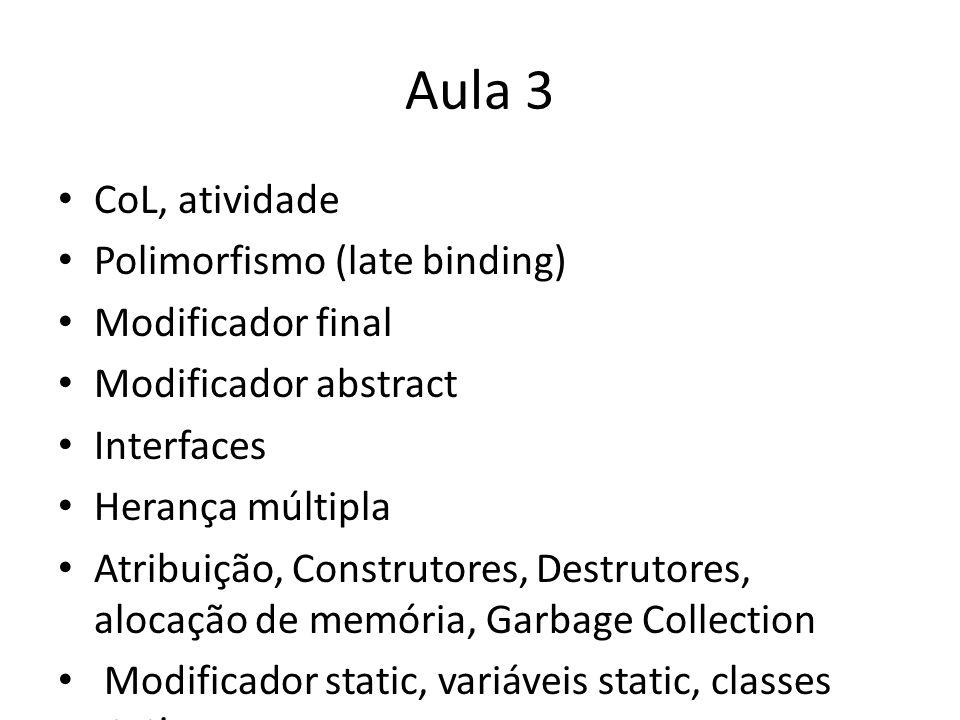 Aula 3 CoL, atividade Polimorfismo (late binding) Modificador final