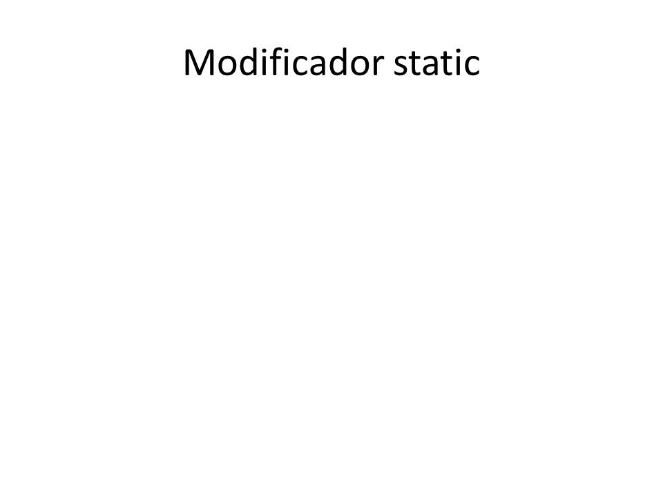 Modificador static