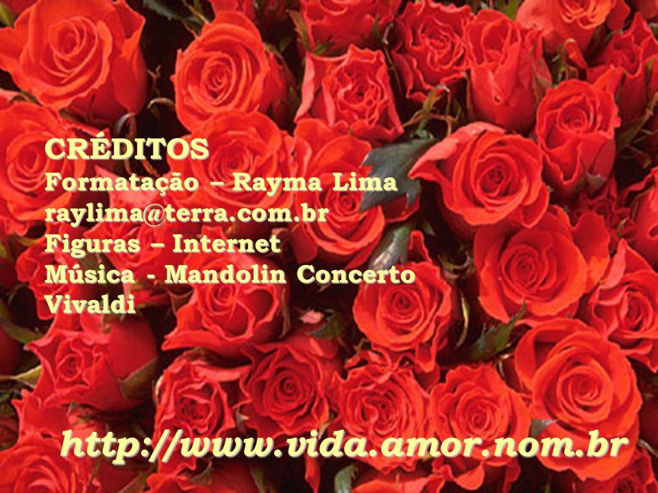 http://www.vida.amor.nom.br CRÉDITOS Formatação – Rayma Lima