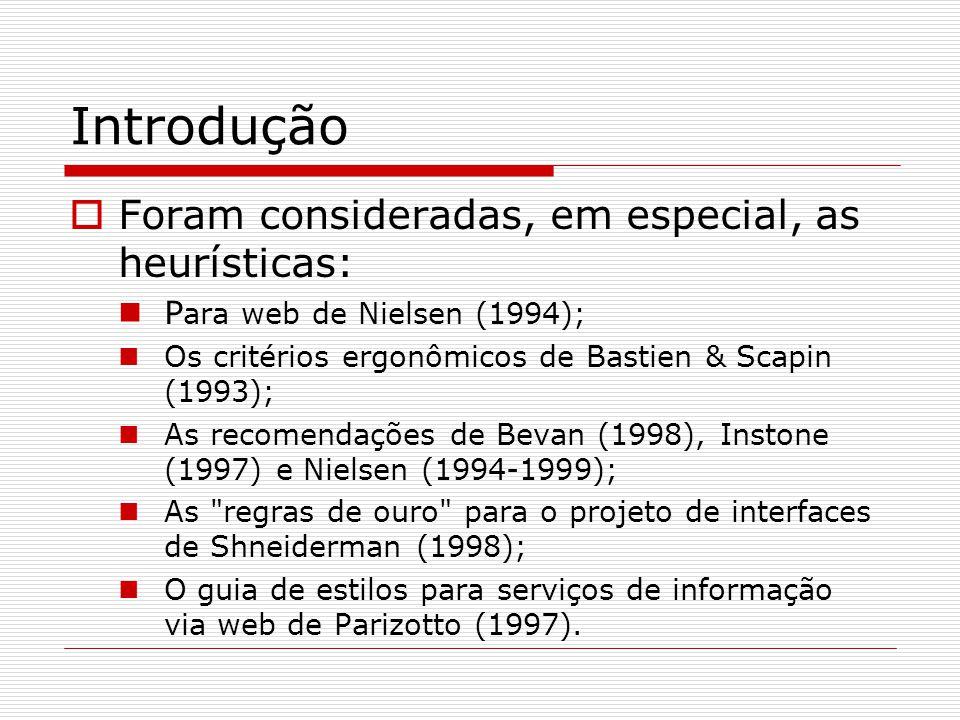 Introdução Foram consideradas, em especial, as heurísticas: