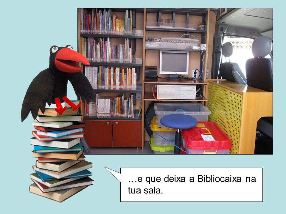 …e que deixa a Bibliocaixa na tua sala.