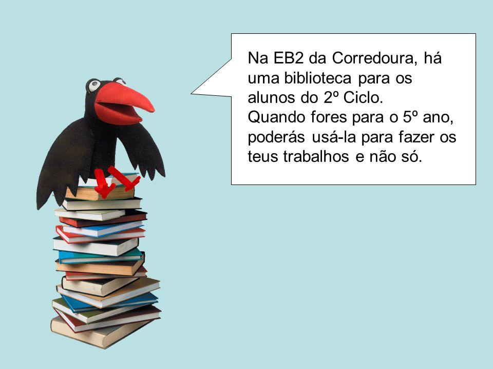Na EB2 da Corredoura, há uma biblioteca para os alunos do 2º Ciclo.