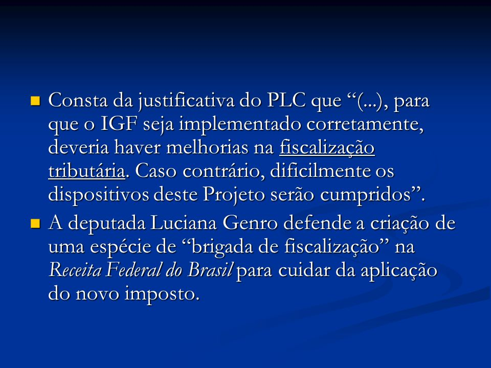 Consta da justificativa do PLC que (
