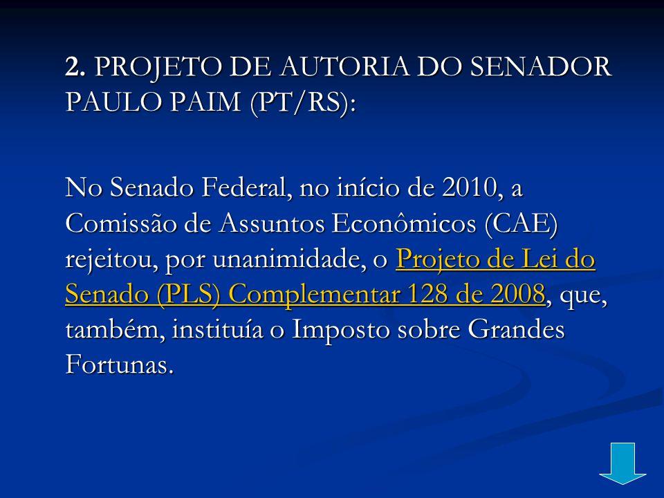 2. PROJETO DE AUTORIA DO SENADOR PAULO PAIM (PT/RS):