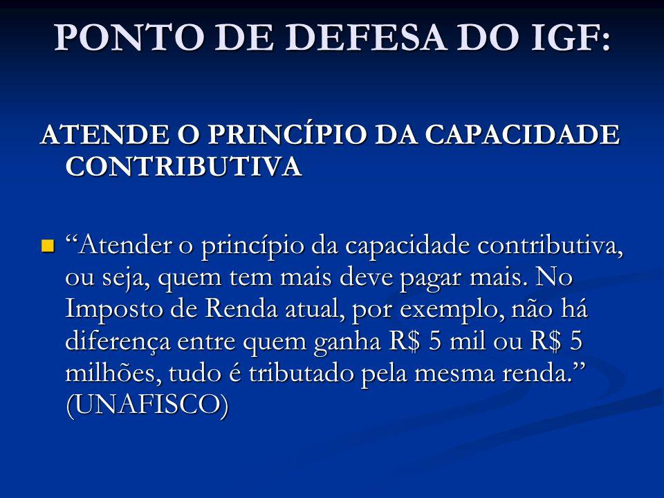 PONTO DE DEFESA DO IGF: ATENDE O PRINCÍPIO DA CAPACIDADE CONTRIBUTIVA