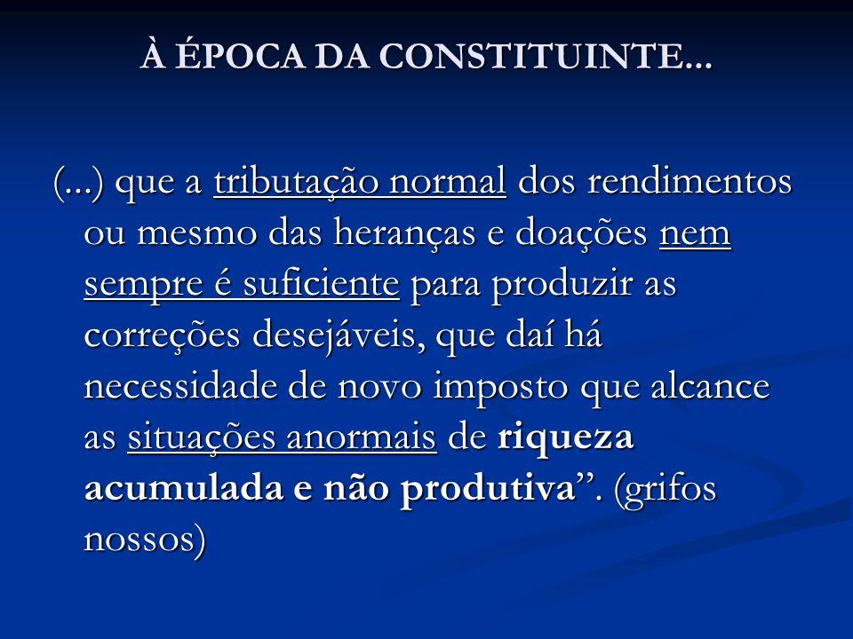 À ÉPOCA DA CONSTITUINTE...