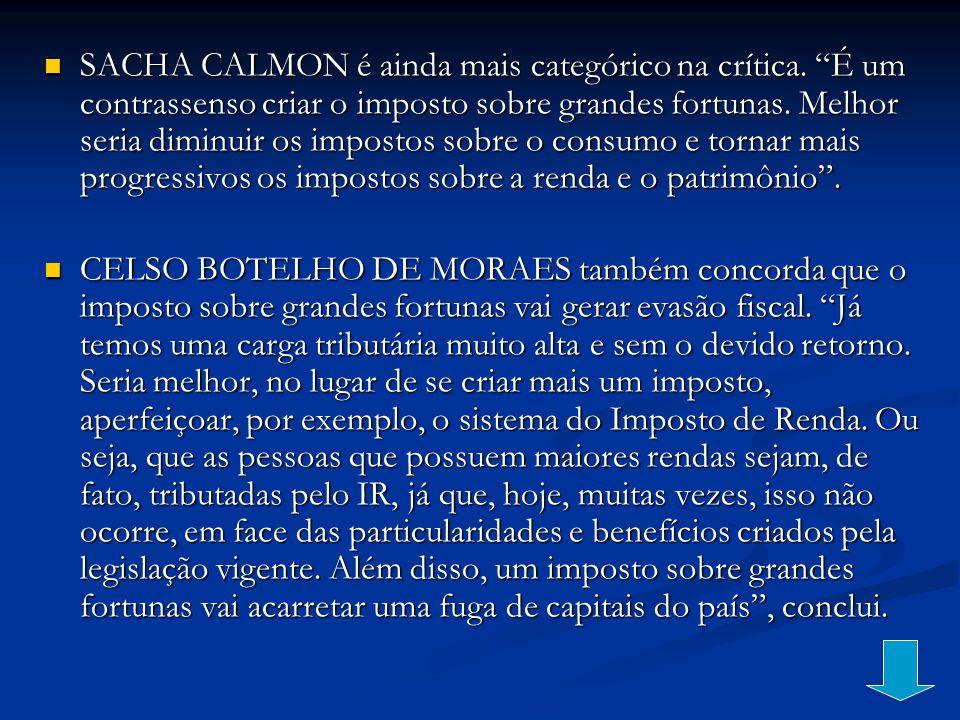 SACHA CALMON é ainda mais categórico na crítica