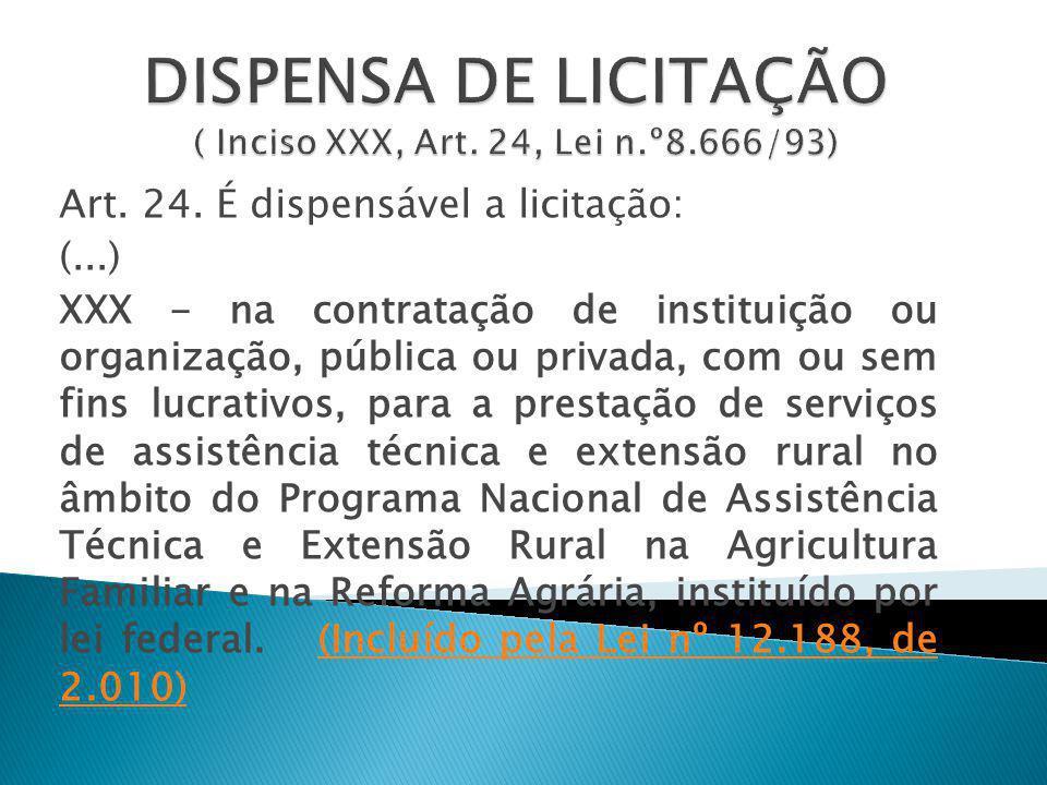 DISPENSA DE LICITAÇÃO ( Inciso XXX, Art. 24, Lei n.º8.666/93)