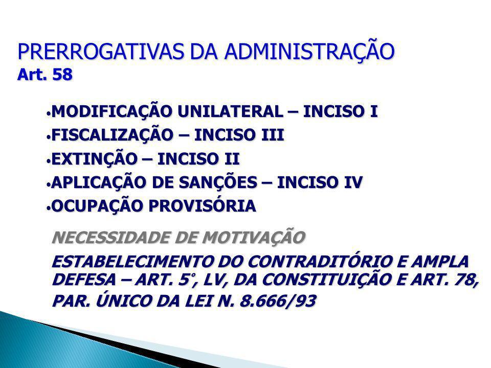 PRERROGATIVAS DA ADMINISTRAÇÃO Art. 58