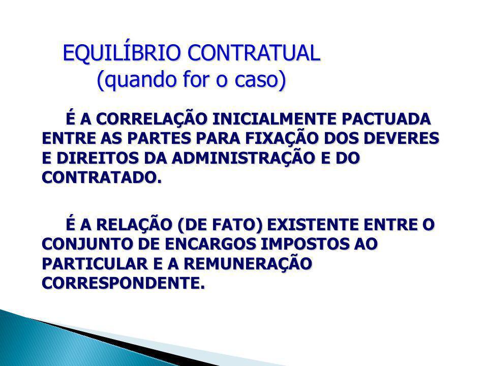 EQUILÍBRIO CONTRATUAL (quando for o caso)