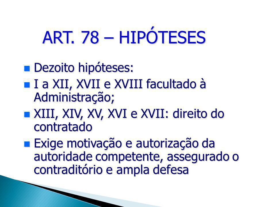 ART. 78 – HIPÓTESES Dezoito hipóteses: