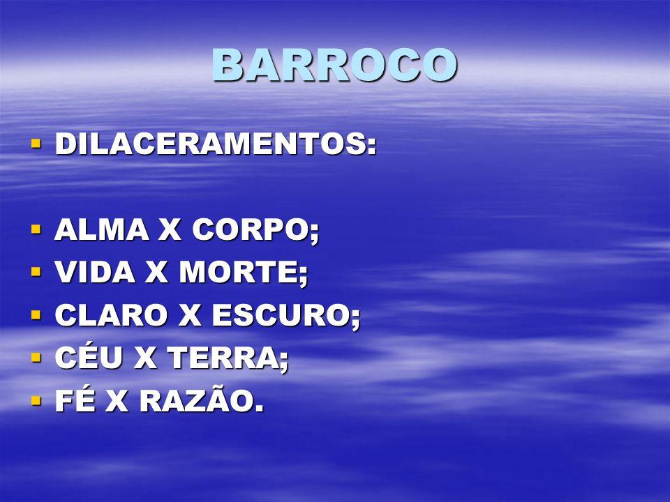 BARROCO DILACERAMENTOS: ALMA X CORPO; VIDA X MORTE; CLARO X ESCURO;