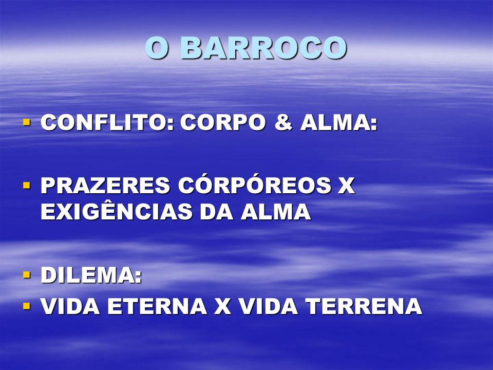 O BARROCO CONFLITO: CORPO & ALMA: